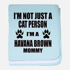 I'm a Havana Brown Mommy baby blanket