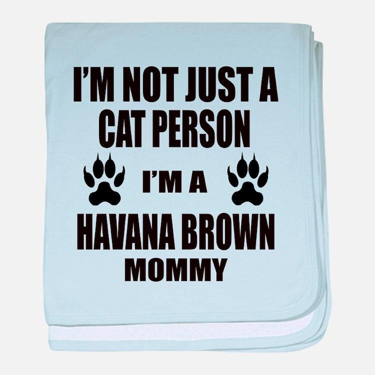 I'm a Havana Brown Mommy baby blanket