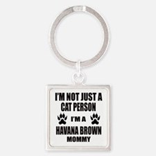 I'm a Havana Brown Mommy Square Keychain