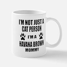 I'm a Havana Brown Mommy Mug