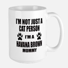 I'm a Havana Brown Mommy Large Mug
