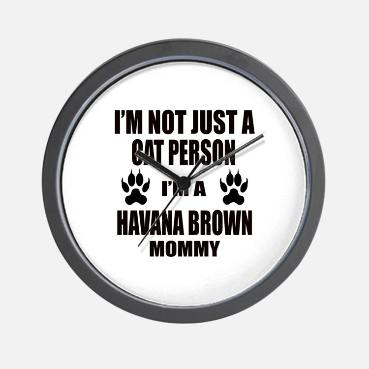 I'm a Havana Brown Mommy Wall Clock