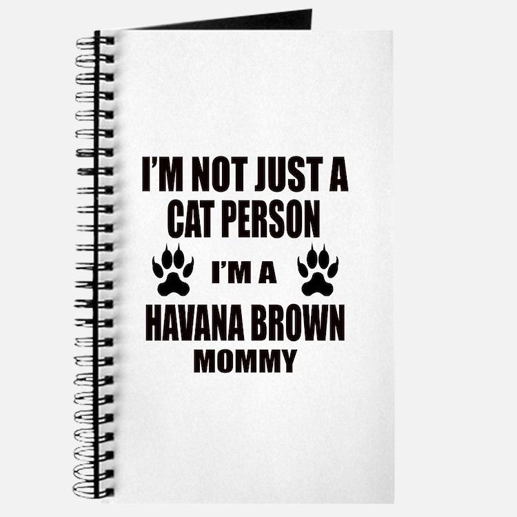 I'm a Havana Brown Mommy Journal