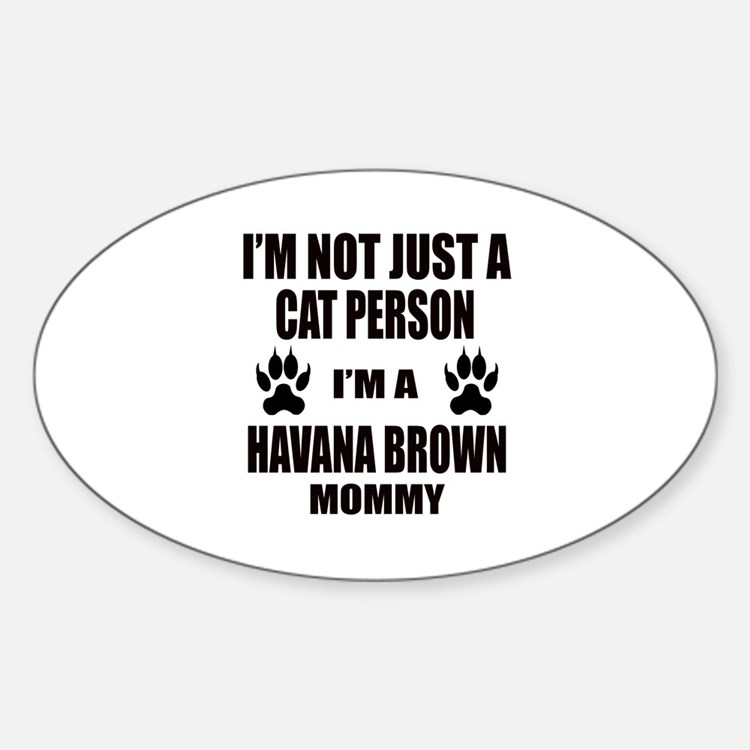 I'm a Havana Brown Mommy Decal