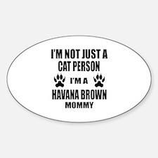 I'm a Havana Brown Mommy Sticker (Oval)