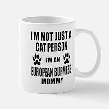 I'm an European Burmese Mommy Mug