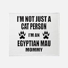 I'm an Egyptian Mau Mommy Throw Blanket