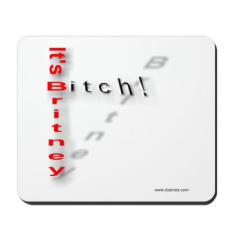 """""""itsbritneybitch"""" Mousepad"""