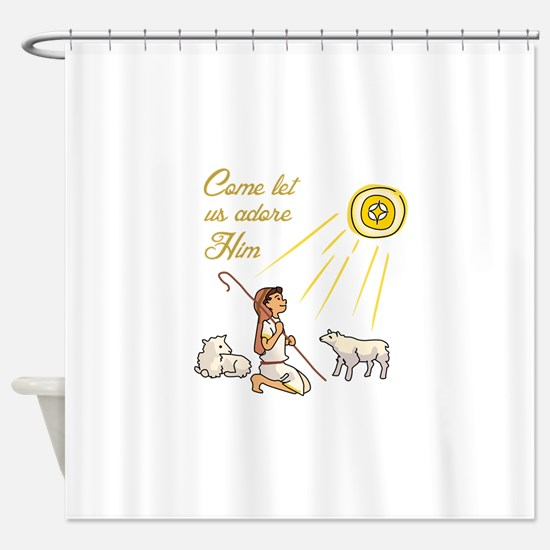 Come Let Us Adore Him Shower Curtain
