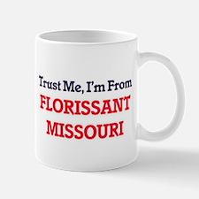 Trust Me, I'm from Florissant Missouri Mugs