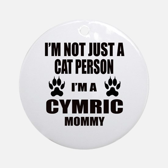 I'm a Cymric Mommy Round Ornament