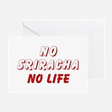 NO SRIRACHA NO LIFE Greeting Cards