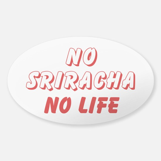 NO SRIRACHA NO LIFE Decal