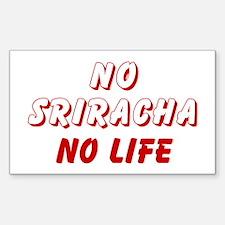 NO SRIRACHA NO LIFE Decal