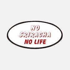 NO SRIRACHA NO LIFE Patch