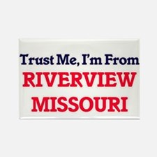 Trust Me, I'm from Riverview Missouri Magnets