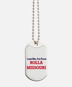 Trust Me, I'm from Rolla Missouri Dog Tags