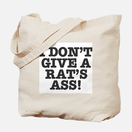 I DON'T GIVE A RATS ASS! Tote Bag