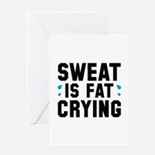 Sweat Is Fat Crying Greeting Card