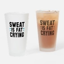 Sweat Is Fat Crying Drinking Glass