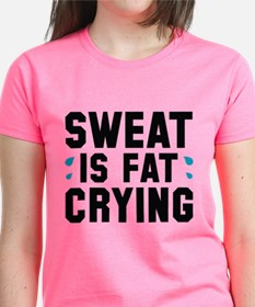 Sweat Is Fat Crying Tee