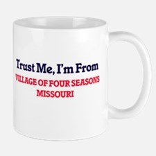 Trust Me, I'm from Village Of Four Seasons Mi Mugs