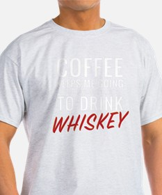 Coffee Until Whiskey T-Shirt