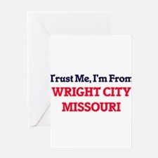 Trust Me, I'm from Wright City Miss Greeting Cards