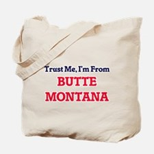 Trust Me, I'm from Butte Montana Tote Bag