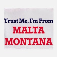 Trust Me, I'm from Malta Montana Throw Blanket