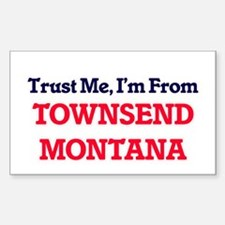 Trust Me, I'm from Townsend Montana Decal