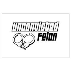 Unconvicted Felon Posters