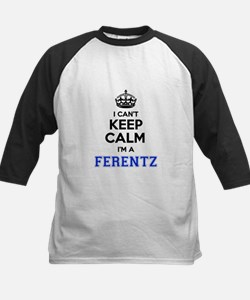 I can't keep calm Im FERENTZ Baseball Jersey