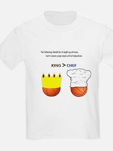 Kings > Chefs. T-Shirt