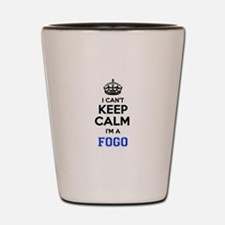I can't keep calm Im FOGO Shot Glass
