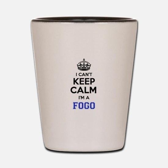 I can't keep calm Im FOGO Shot Glass