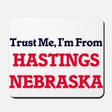 Trust Me, I'm from Hastings Nebraska Mousepad