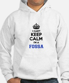 I can't keep calm Im FOSSA Hoodie