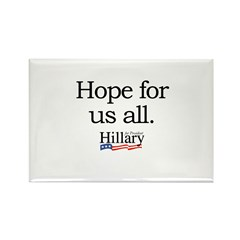 Hope for us all: Hillary 2008 Rectangle Magnet (10