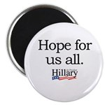 Hope for us all: Hillary 2008 Magnet