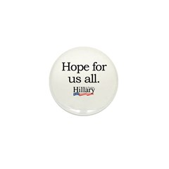 Hope for us all: Hillary 2008 Mini Button (10 pack