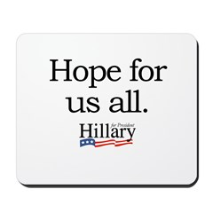 Hope for us all: Hillary 2008 Mousepad