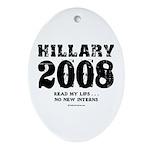 Hillary 2008: No new interns Oval Ornament