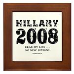 Hillary 2008: No new interns Framed Tile