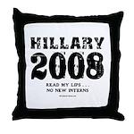 Hillary 2008: No new interns Throw Pillow