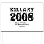 Hillary 2008: No new interns Yard Sign