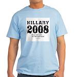 Hillary 2008: No new interns Light T-Shirt