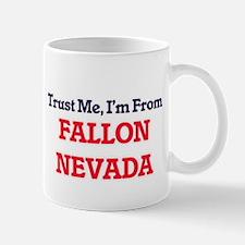 Trust Me, I'm from Fallon Nevada Mugs