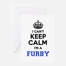 I can't keep calm Im FURBY Greeting Cards