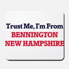 Trust Me, I'm from Bennington New Hampsh Mousepad